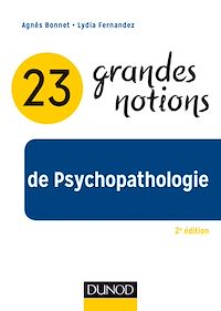 23 grandes notions de Psychopathologie - 2e éd.