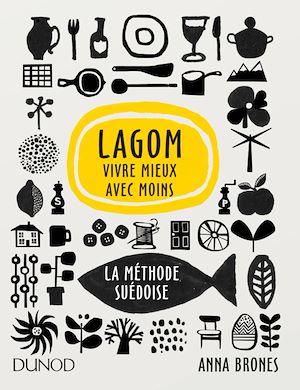 Téléchargez le livre :  Lagom - Vivre mieux avec moins