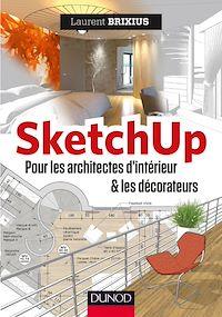 Télécharger le livre : SketchUp - Pour les architectes d'intérieur et les décorateurs