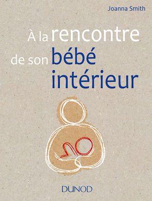 Téléchargez le livre :  A la rencontre de son bébé intérieur