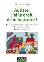 Télécharger le livre :  Autiste, j'ai le droit de m'instruire !