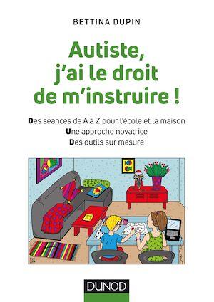 Téléchargez le livre :  Autiste, j'ai le droit de m'instruire !