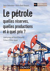 Télécharger le livre : Le pétrole : quelles réserves, quelles productions et à quel prix ?