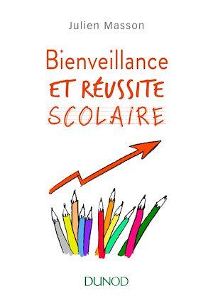 Téléchargez le livre :  Bienveillance et réussite scolaire