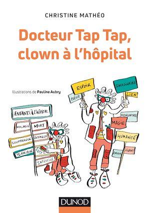 Téléchargez le livre :  Docteur Tap Tap, clown à l'hôpital