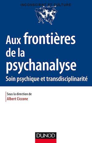 Téléchargez le livre :  Aux frontières de la psychanalyse