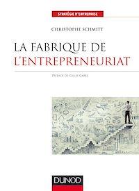 Télécharger le livre : La fabrique de l'entrepreneuriat