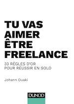 Télécharger le livre :  Tu vas aimer être freelance
