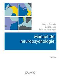 Manuel de neuropsychologie - 5e éd.