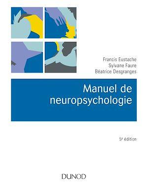 Téléchargez le livre :  Manuel de neuropsychologie - 5e éd.