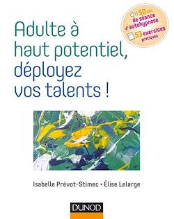 Téléchargez le livre :  Adulte à haut potentiel, déployez vos talents !