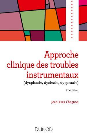 Téléchargez le livre :  Approche clinique des troubles instrumentaux (dysphasie, dyslexie, dyspraxie) - 2e éd.