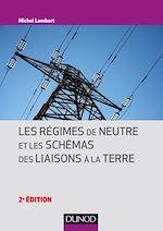 Télécharger le livre :  Les régimes de neutre et les schémas des liaisons à la terre - 2e éd.