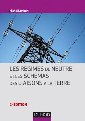 Téléchargez le livre :  Les régimes de neutre et les schémas des liaisons à la terre - 2e éd.