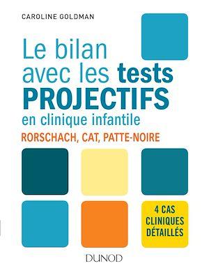 Téléchargez le livre :  Le bilan avec les tests projectifs en clinique infantile
