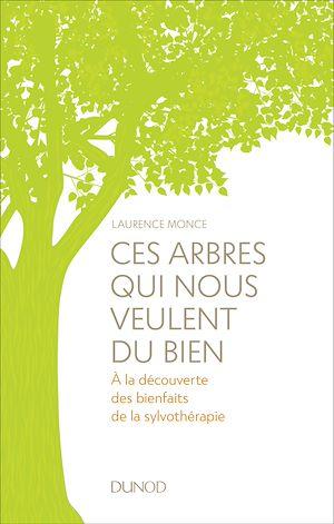 Téléchargez le livre :  Ces arbres qui nous veulent du bien
