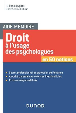 Téléchargez le livre :  Aide-mémoire - Droit à l'usage des psychologues