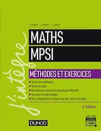 Maths MPSI - Méthodes et Exercices - 4e éd.