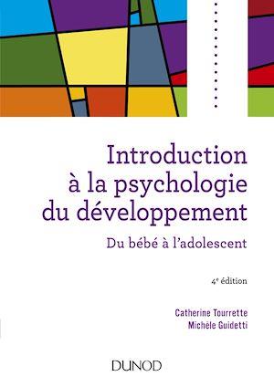 Téléchargez le livre :  Introduction à la psychologie du développement - 4e éd