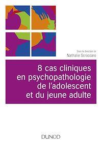 8 cas cliniques en psychopathologie de l'adolescent et du jeune adulte