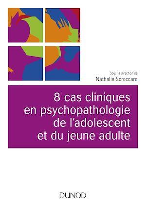 Téléchargez le livre :  8 cas cliniques en psychopathologie de l'adolescent et du jeune adulte
