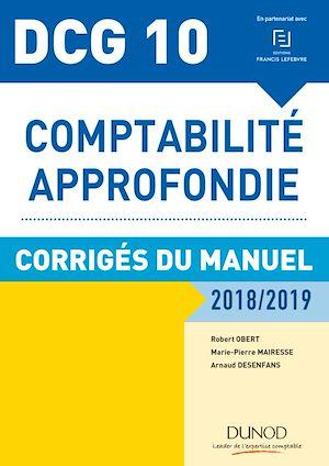 Téléchargez le livre :  DCG 10 - Comptabilité approfondie 2018/2019 - Corrigés du manuel