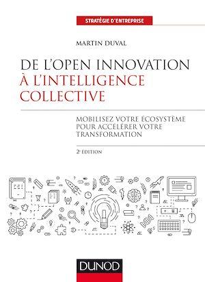 Téléchargez le livre :  De l'Open Innovation à l'Intelligence Collective - 2e éd.