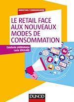 Télécharger le livre :  Le retail face aux nouveaux modes de consommation