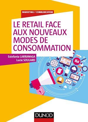 Téléchargez le livre :  Le retail face aux nouveaux modes de consommation
