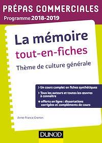 La mémoire Tout-en-fiches - Thème de culture générale Prépas commerciales 2018-2019