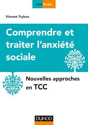 Téléchargez le livre :  Comprendre et traiter l'anxiété sociale