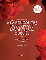 Télécharger le livre :  A la rencontre des cépages modestes et oubliés - 2e éd.