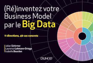 Téléchargez le livre :  (Ré)inventez votre business model par le Big Data
