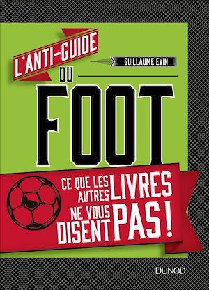 Téléchargez le livre :  L'anti-guide du foot