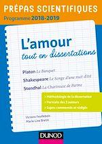 Télécharger le livre :  L'amour tout en dissertations - Prépas scientifiques - Programme 2018-2019