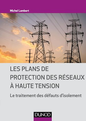 Téléchargez le livre :  Les plans de protection des réseaux à haute tension