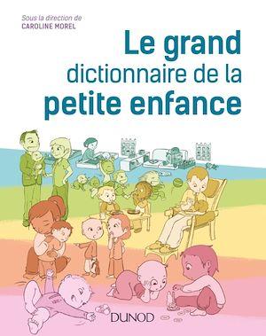 Téléchargez le livre :  Le grand dictionnaire de la petite enfance