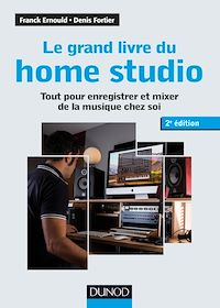 Le grand livre du home studio - 2e éd.