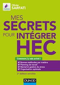 Mes secrets pour intégrer HEC - 3e éd.