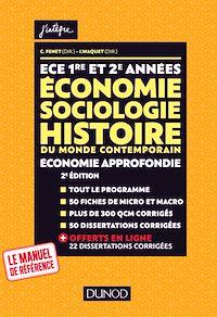 ECE 1 ET 2 - Economie, Sociologie, Histoire du monde contemporain. Economie approfondie - Tout-en-un