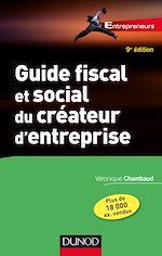 Télécharger le livre :  Guide fiscal et social du créateur d'entreprise - 9e éd.