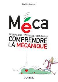 Télécharger le livre : Méca - Le livre qu'il vous faut pour (enfin) comprendre la mécanique