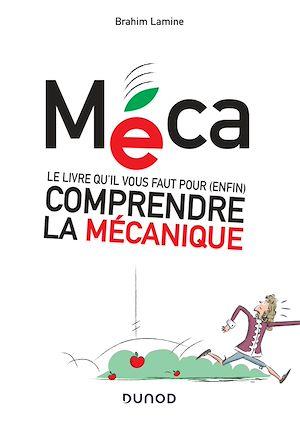 Téléchargez le livre :  Méca - Le livre qu'il vous faut pour (enfin) comprendre la mécanique