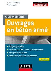 Aide-mémoire - Ouvrages en béton armé - 5e éd.