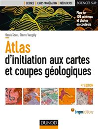 Atlas d'initiation aux cartes et coupes géologiques - 4e éd.