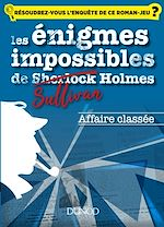 Télécharger le livre :  Les enquêtes impossibles de Sullivan Holmes - Affaire classée