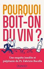 Télécharger le livre :  Pourquoi boit-on du vin?