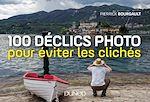 Télécharger le livre :  100 déclics photo pour éviter les clichés
