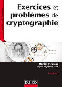 Exercices et problèmes de cryptographie - 3e éd