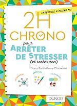 Télécharger le livre :  2h Chrono pour arrêter de stresser (et rester zen)